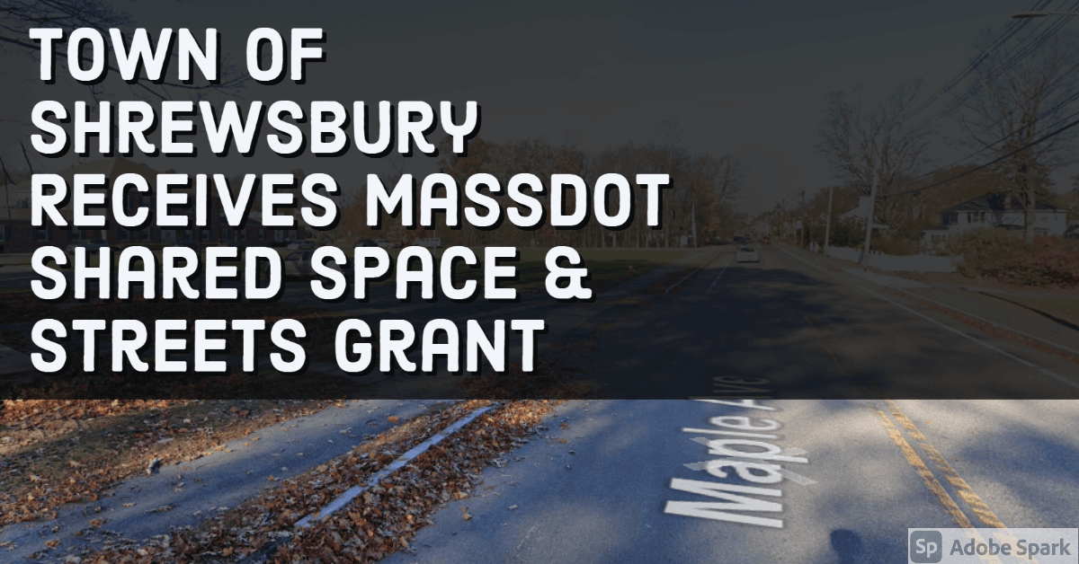 Town of Shrewsbury Receives MassDOT Shared Space Grant